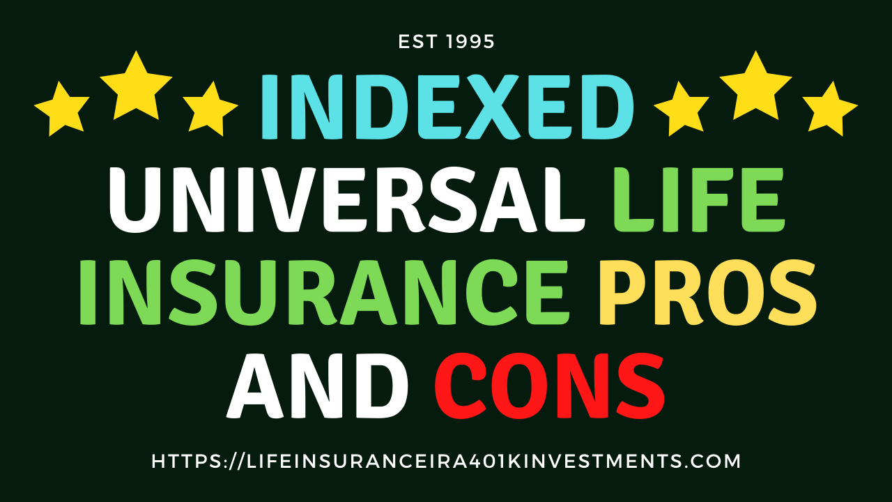 Indexed Universal Life Insurance Pros and Cons { Find Out ...