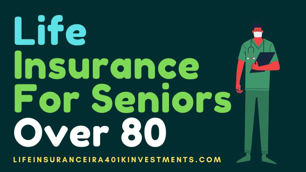 Senior Life Insurance Over 80
