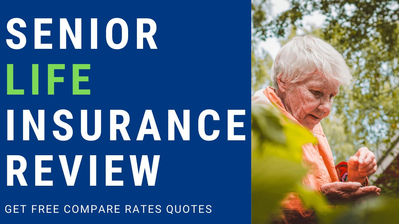 Senior Life Insurance review