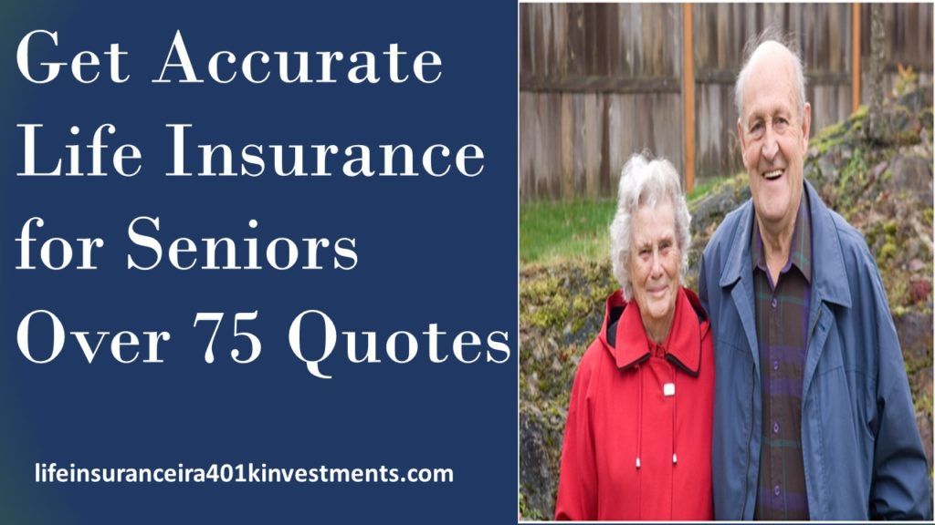 Accurate Life Insurance for Seniors Over 75 Quotes
