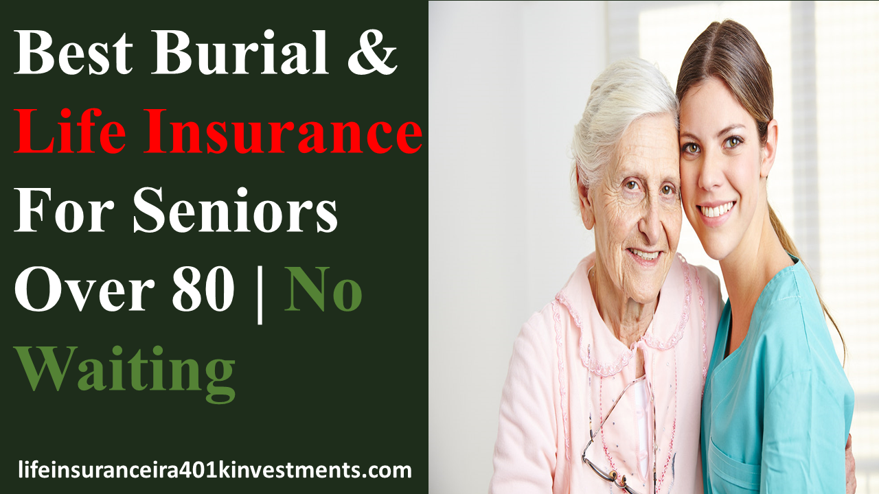 Best_Burial_&_Life_Insurance_For Seniors_Over_80_No_Waiting