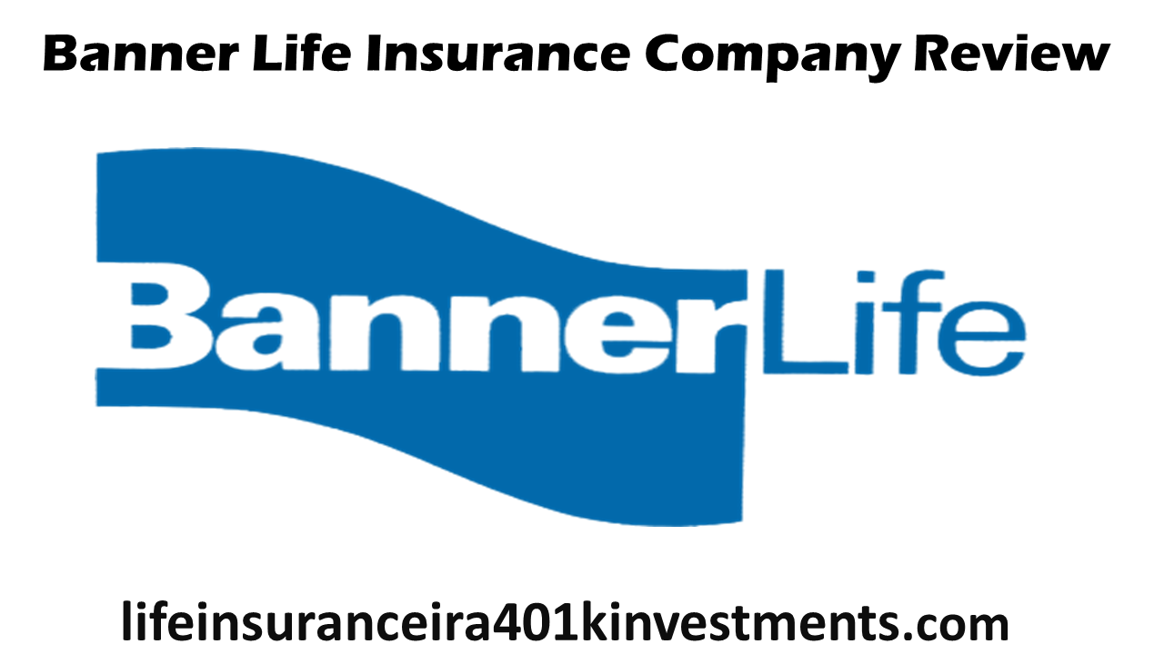 Banner Life Insurance Company Review And Free Quotes