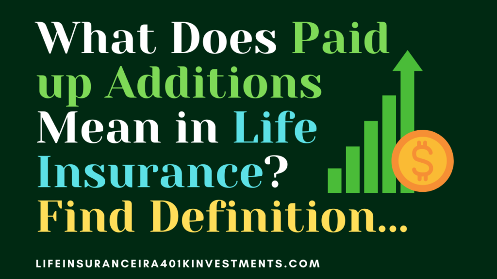 Paid-Up Additional Insurance Definition