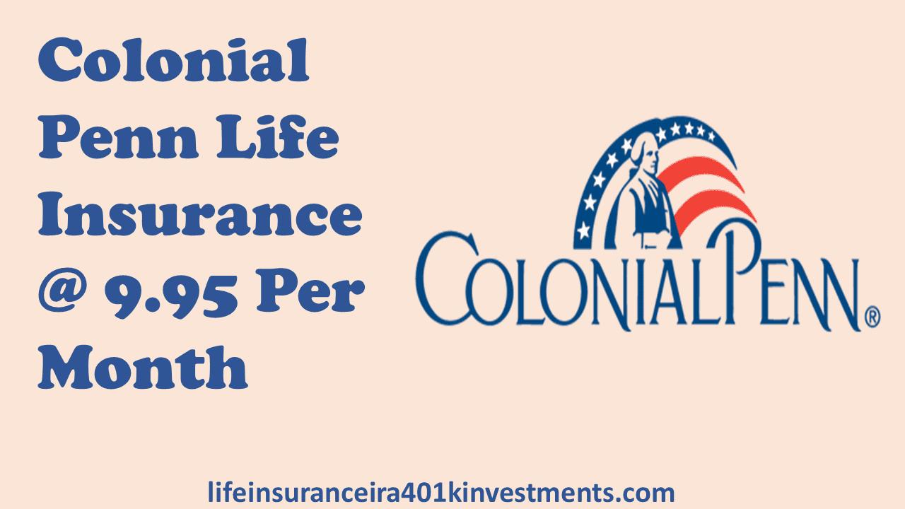 Colonial Penn Life Insurance @ 9.95 Per month