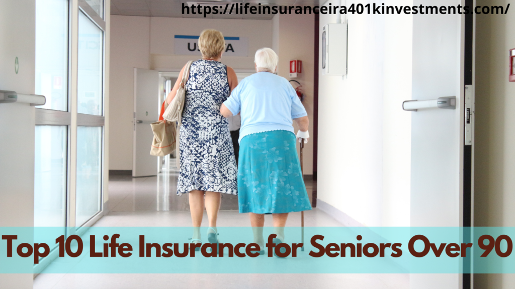 Top 10 Life Insurance for Seniors Over 90