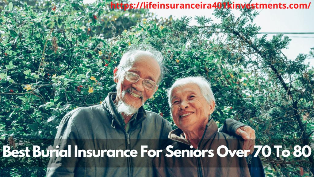 Best Burial Insurance For Seniors Over 70 To 80
