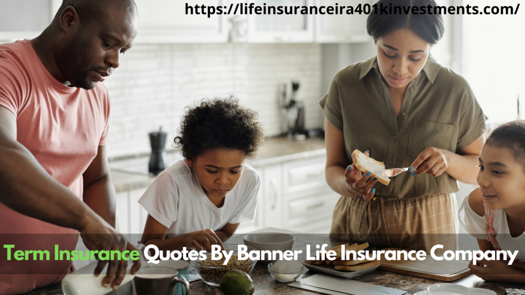 Term Insurance Quotes By Banner Life Insurance Company