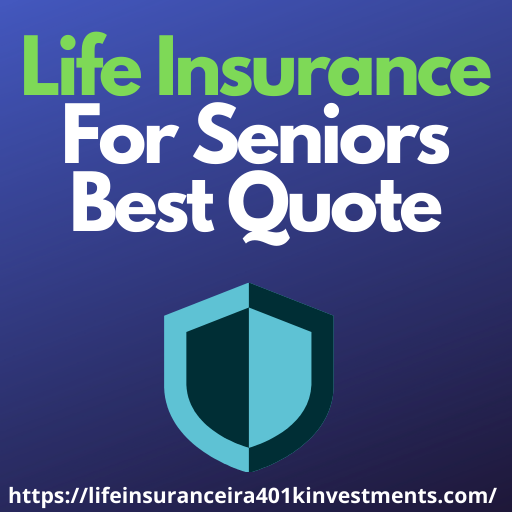 Life Insurance For Seniors Best Quote