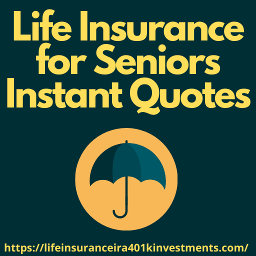 Life Insurance for Seniors Instant Quotes