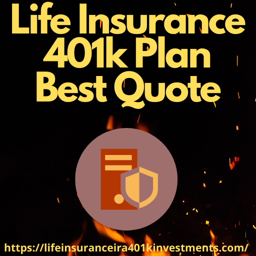 Life Insurance 401k Plan Best Quote