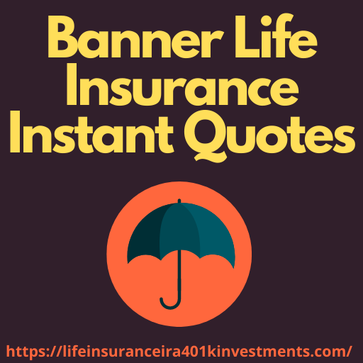 Banner Life Insurance Instant Quotes