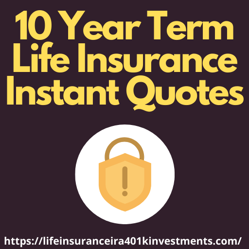 10 Year Term Life Insurance Instant Quotes