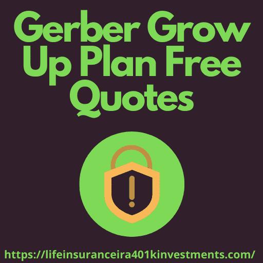 Gerber Grow Up Plan Free Quotes