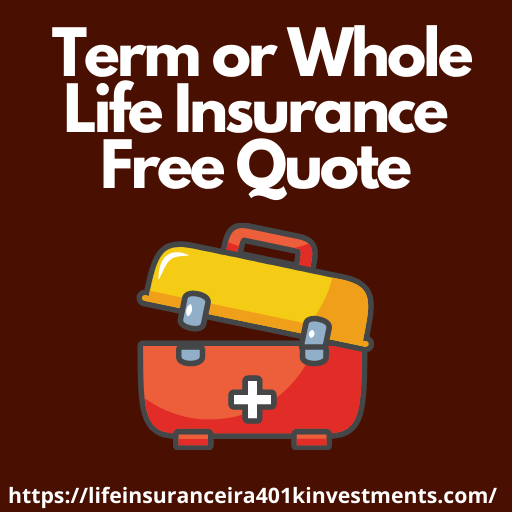 Term or Whole Life Insurance Free Quote