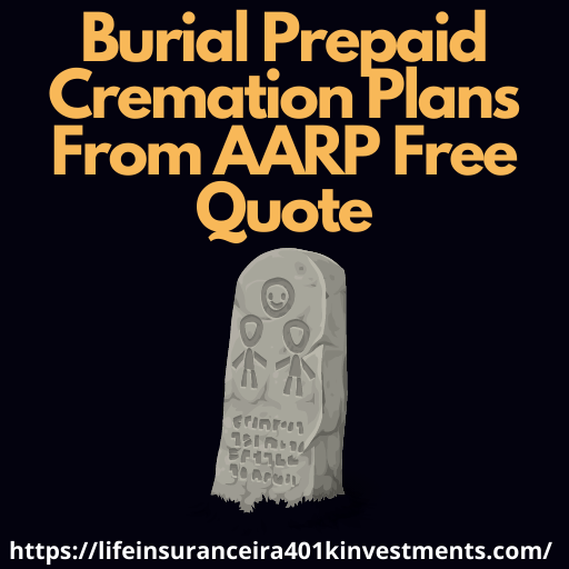 Burial Prepaid Cremation Plans From AARP Free Quote