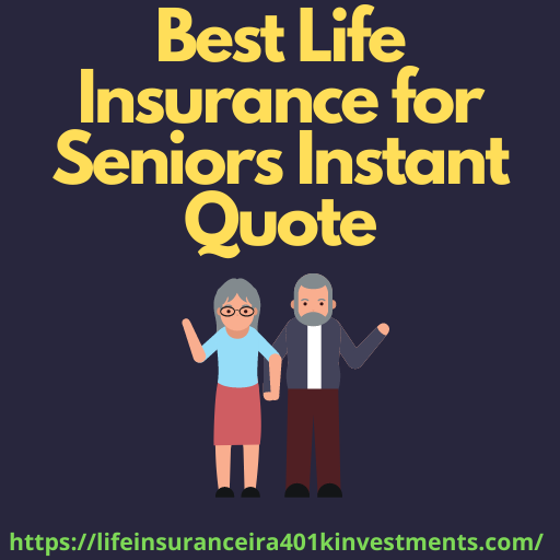 Best Life Insurance for Seniors Instant Quote