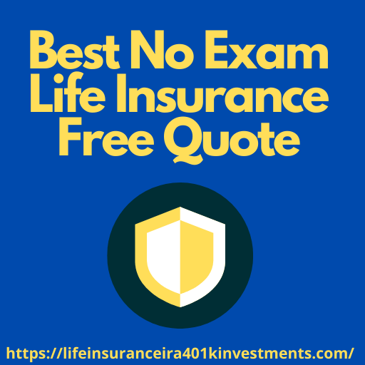 Best No Exam Life Insurance Free Quote