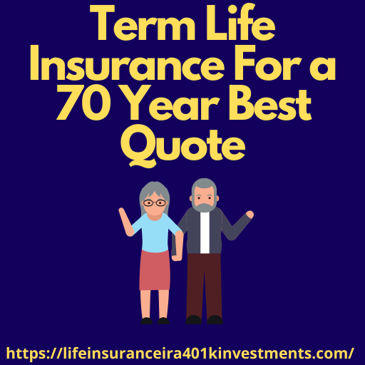Term Life Insurance For a 70 Year Best Quote