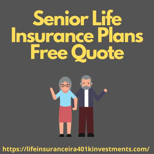 Senior Life Insurance Plans Free Quote