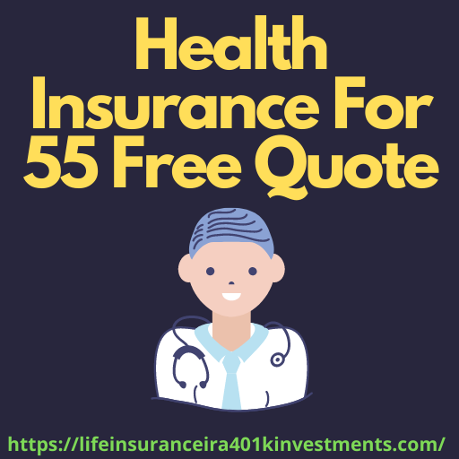Health Insurance For 55 Free Quote