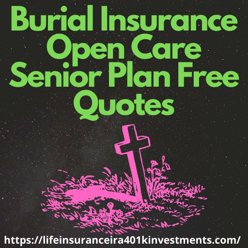 Burial Insurance Open Care Senior Plan Free Quotes