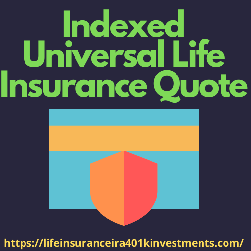 Indexed Universal Life Insurance Quote