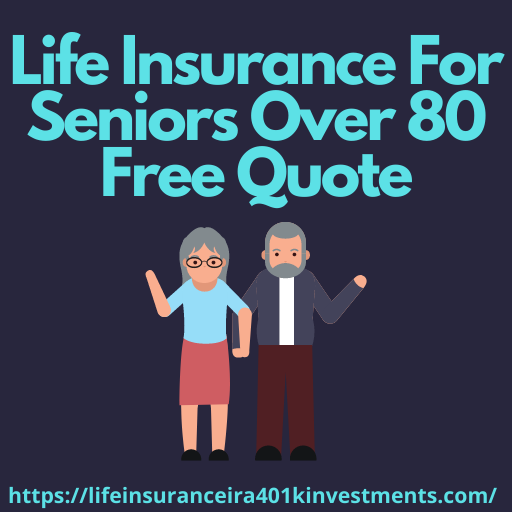 Life Insurance For Seniors Over 80 Free Quote