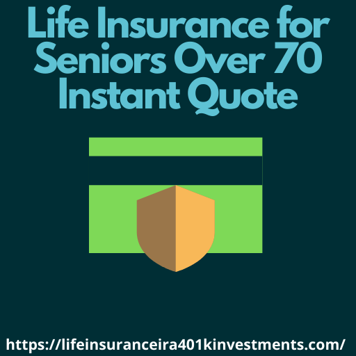 Life Insurance for Seniors Over 70 Instant Quote