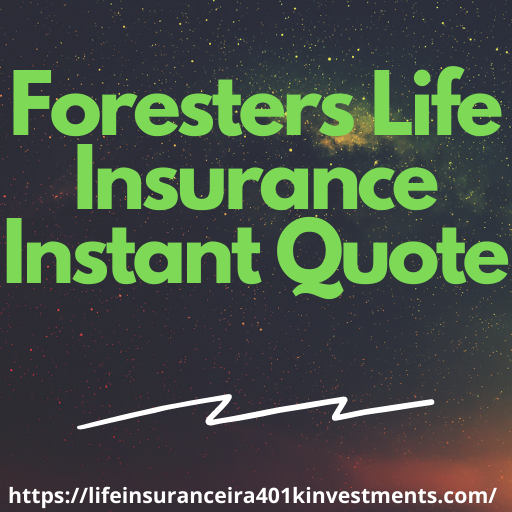 Foresters Life Insurance Instant Quote