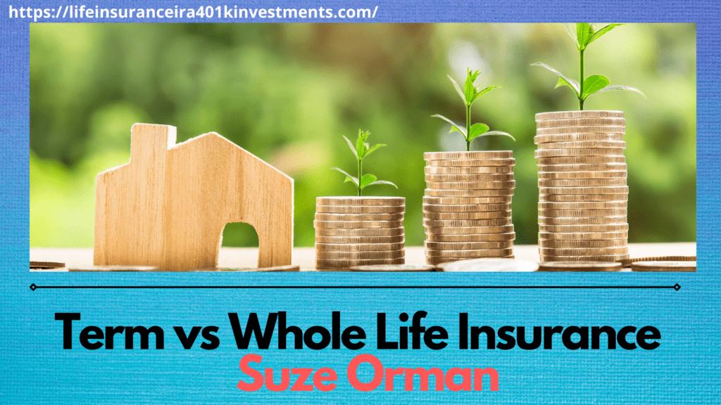 Term vs Whole Life Insurance Suze Orman