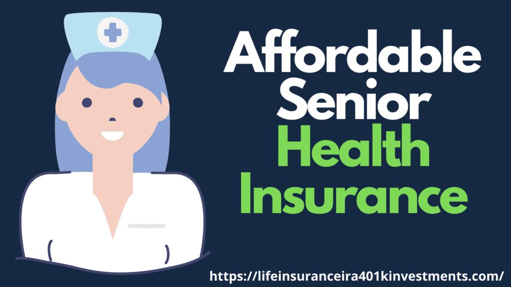 Affordable Senior Health Insurance