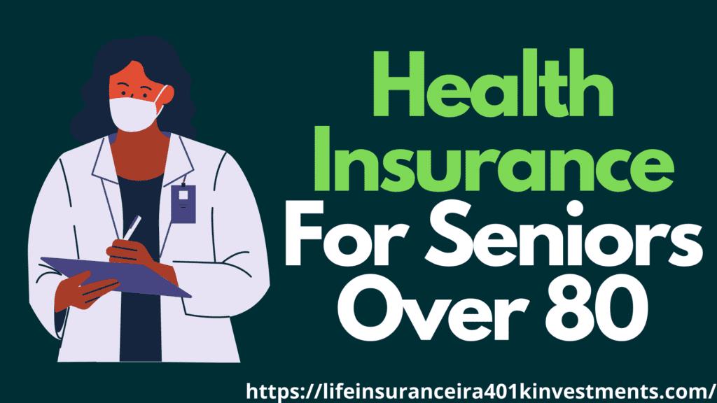 Health Insurance For Seniors Over 80