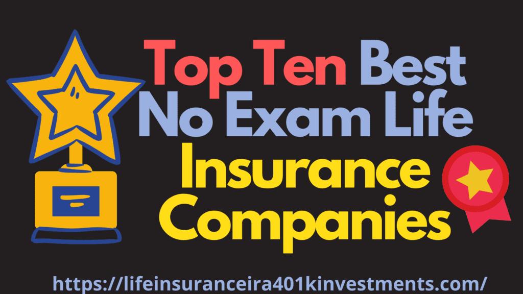 Top Ten Best No Exam Life Insurance Companies