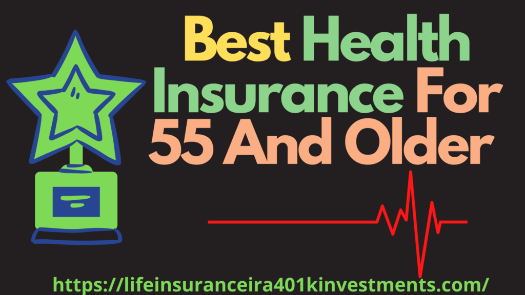 Best Health Insurance For 55 And Older