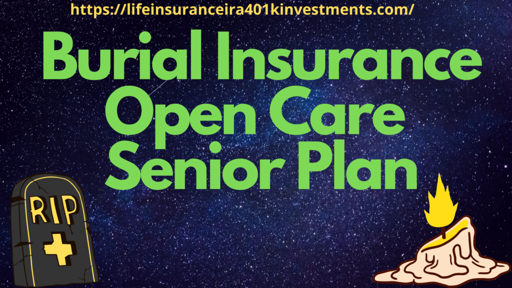 Burial Insurance Open Care Senior Plan